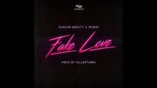 Duncan Mighty X Wizkid - Fake Love