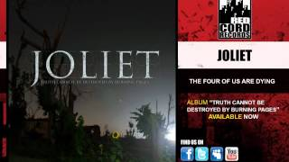 "Joliet ""The Four Of Us Are Dying"""