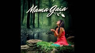 Mama Gaia - Gaia Feat Zona Ganjah (EnCanto)