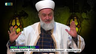 Ey İman Edenler, Allahtan Başkasına Kul Olmayın! - Ali BAYRAKTAR