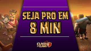 DE NOOB A PRO EM 8 MINUTOS NO CLASH OF CLANS!!!