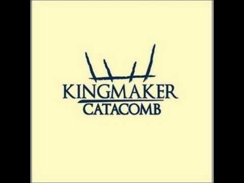 KINGMAKER - Catacomb
