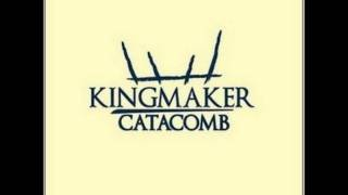 KINGMAKER - Catacomb