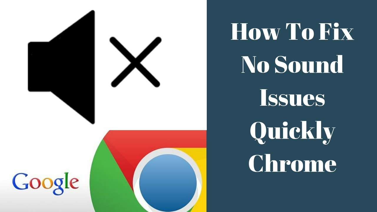 How to fix no sound Issues Quickly Google Chrome