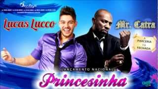 Lucas Lucco Part. Mr. Catra - Princesinha  [ OFICIAL ]