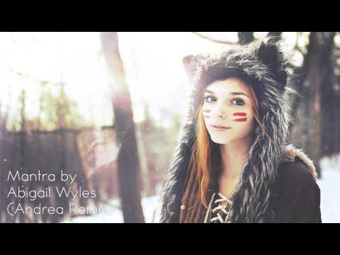 Abigail Wyles - Mantra (Andrea Remix) mp3