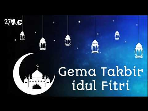 Gema Takbir Idul Fitri 2019 Durasi Panjang 🎶