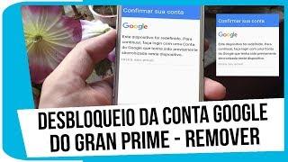 DESBLOQUEIO DA CONTA GOOGLE DO GRAN PRIME - SEM PC E SEM CABO OTG