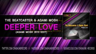 The Beatcaster & Agami Mosh -- Deeper Love (Agami Mosh 2013 Edit) Official Preview