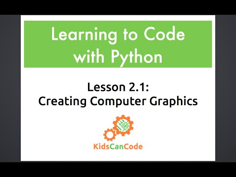 Learning to Code with Python: Lesson 2.1 Creating Computer Graphics
