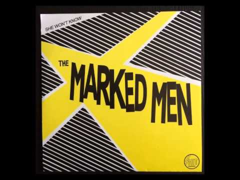 The Marked Men - She Won't Know