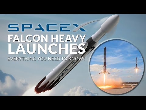 SpaceX Falcon Heavy Launches - Everything You Need To Know!