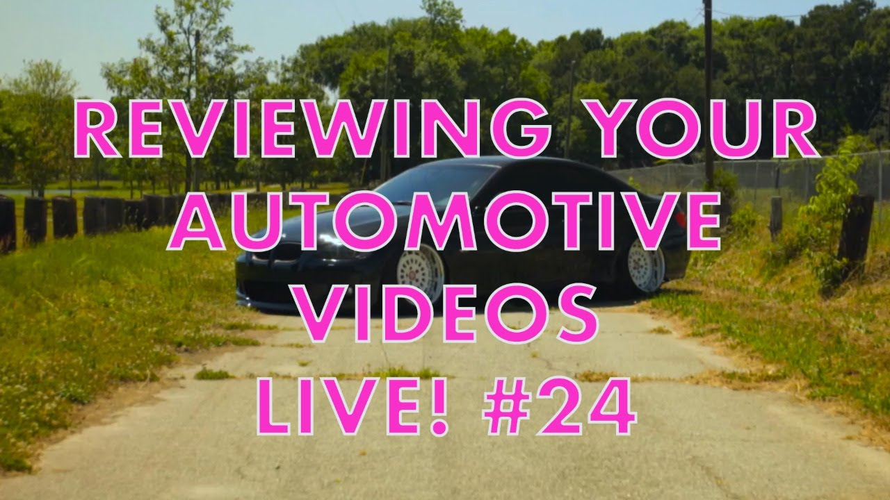 Reviewing Your Automotive Videos Live!! #24