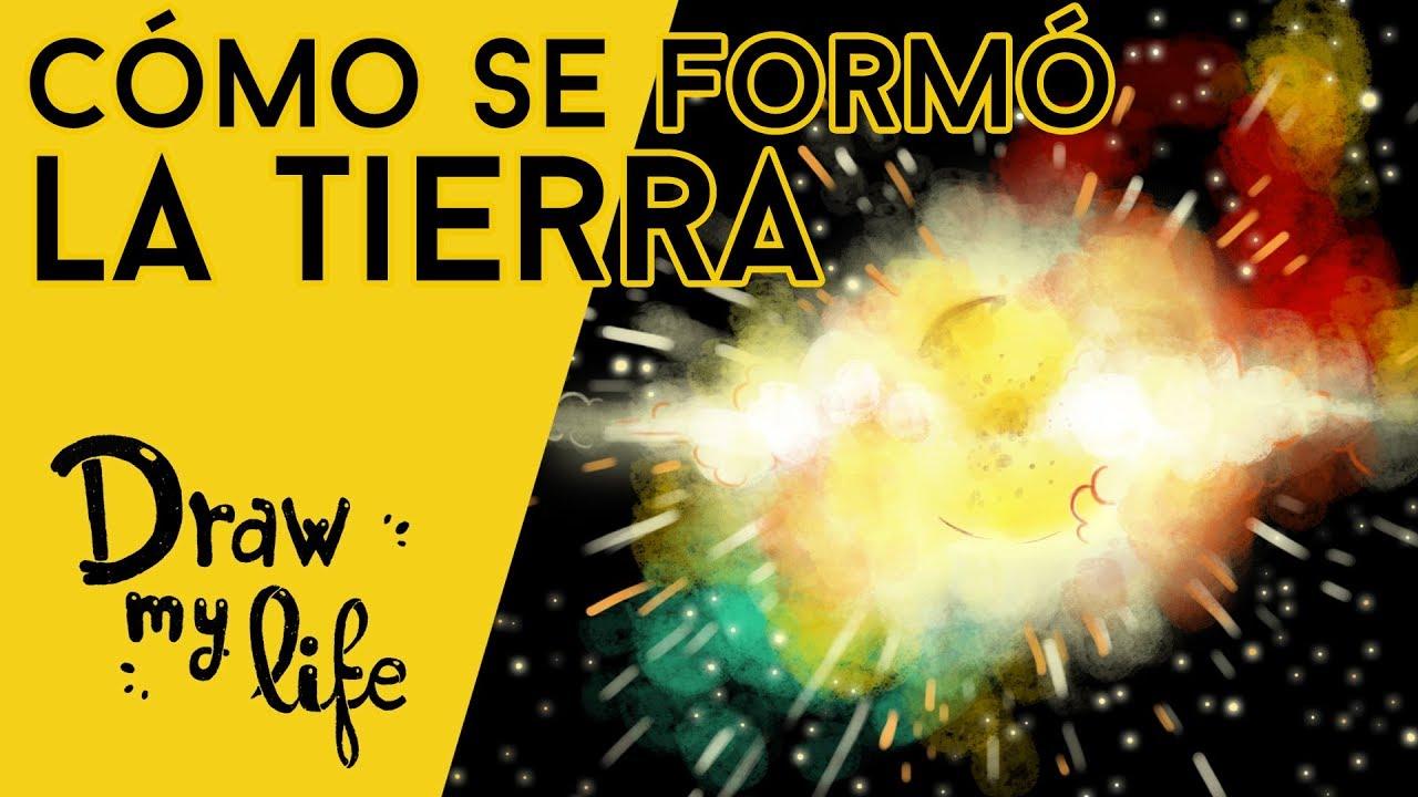 ¿CÓMO SE FORMÓ LA TIERRA? - Draw My Life