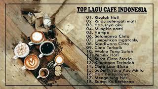 LAGU CAFE AKUSTIK INDONESIA TERBAIK 2020 - Lagu Cocok Untuk Cafe, Enak Banget Sambil Lembur 2020