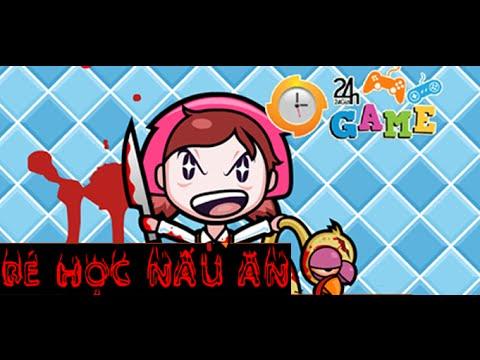 Game bé tập nấu ăn – Video hướng dẫn chơi game 24h