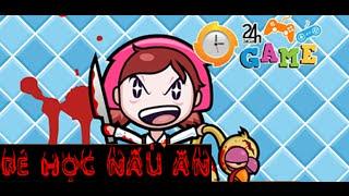 Game bé tập nấu ăn - Video hướng dẫn chơi game 24h