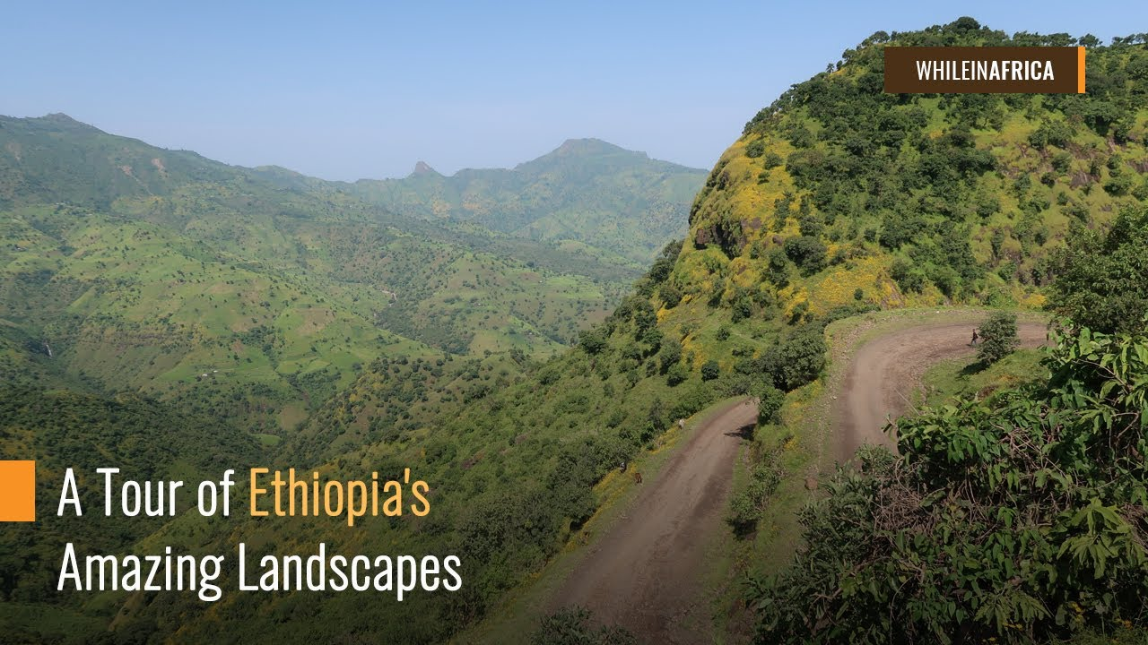 A Tour of Ethiopia's Amazing Landscapes