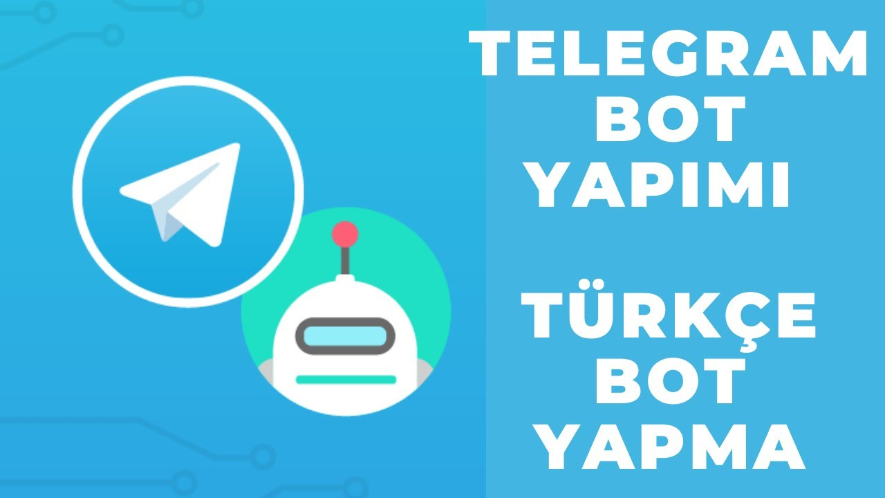 TELEGRAM BOT YAPIMI : TÜRKÇE BOT YAPMA : TELEGRAM BOT KURMA