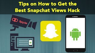 Tips on How to Get the Best Snapchat Views Hack