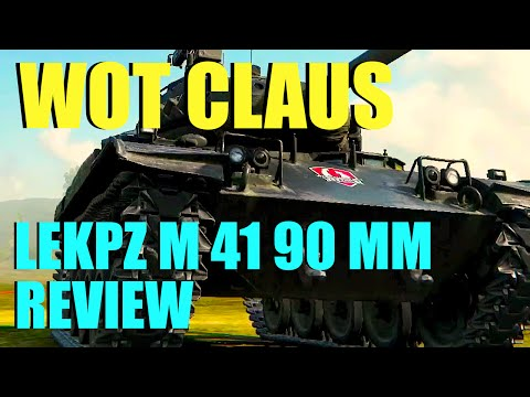 WOT - LEKPZ M 41 90 MM Review   World of Tanks