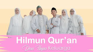 Hilmun Qur'an cover by Dewi Hajar & Keluarga