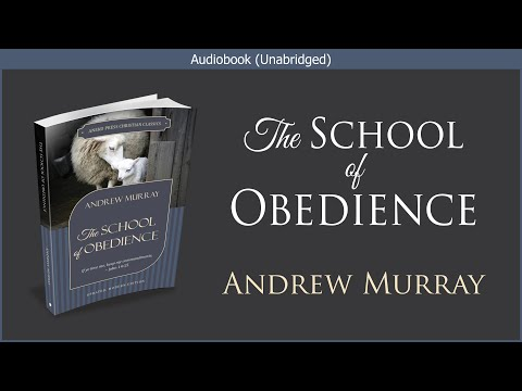 The School of Obedience | Andrew Murray | Free Christian Audiobook