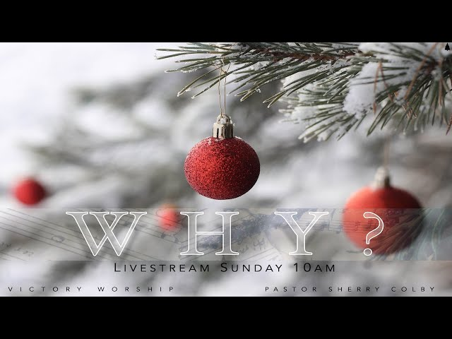 WHY? with Pastor Sherry Colby