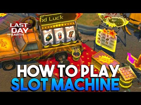 HOW TO PLAY SLOT MACHINE  |  LAST DAY ON EARTH: SURVIVAL