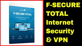 F-SECURE TOTAL Internet security and VPN  Setup and usage