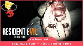 Escape Ending - Resident Evil 7: Beginning Hour [#01] [Walkthrough Gameplay] [E3 2016]