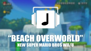"""Beach Overworld"" New Super Mario Bros U Remix"