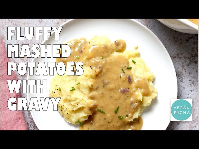 Vegan Mashed Potatoes With Mushroom-free Gravy | VEGAN RICHA RECIPES