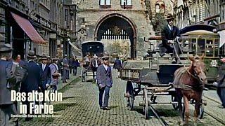 Köln vor dem Krieg (koloriert) - Eigelstein - Domplatz - Hohe Str. - Gürzenich - Waidmarkt