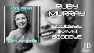 Ruby Murray - Goodbye Jimmy, Goodbye