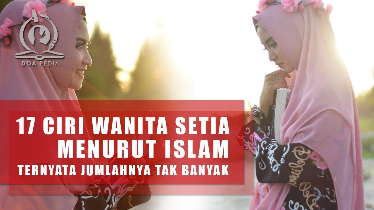 17 Ciri Wanita Setia Menurut Islam, Jumlahnya Sedikit di Dunia!