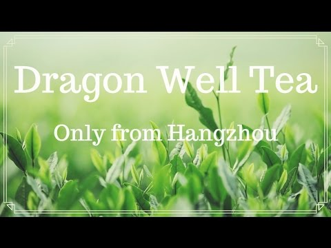 Dragon Well Tea - Only from Hangzhou