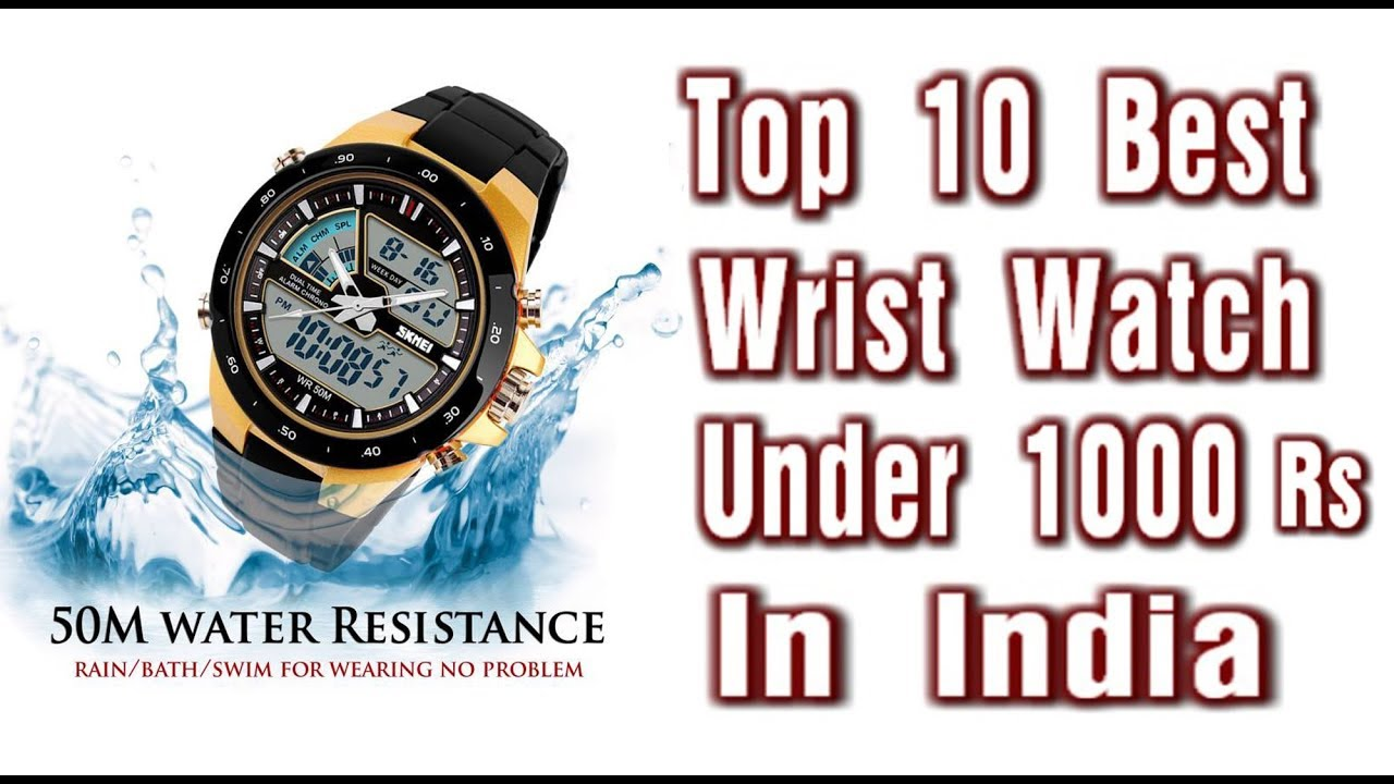 Top 10 Best Wrist Watches Under 1000 Rs In India For Men Youtube
