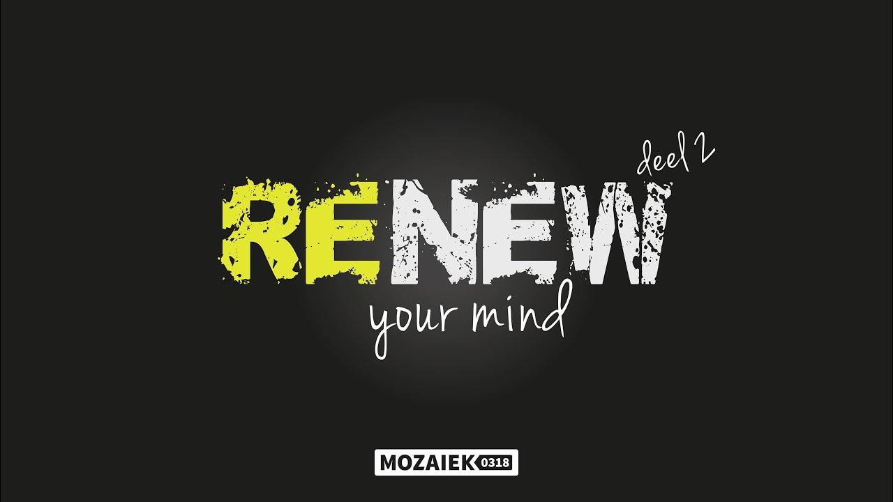 Preek: Renew Your Mind (deel II) - Cees van Harten