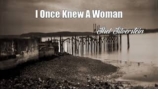 Watch Shel Silverstein I Once Knew A Woman video