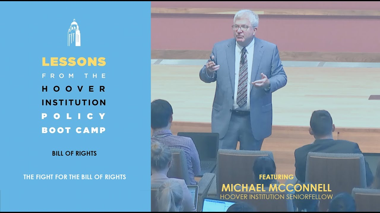 The Fight for the Bill of Rights, with Michael McConnell | Lessons From the Hoover Policy Boot Camp