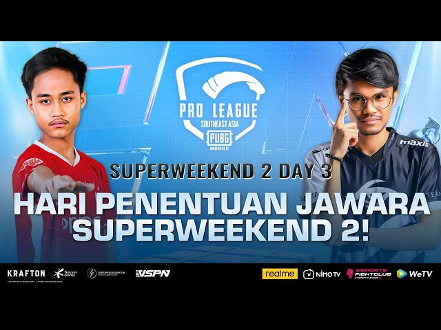 [ID] PMPL SEA Championship S4   Superweekend 2 Day 3   HARI PENENTUAN JAWARA SUPERWEEKEND 2!