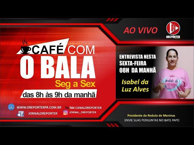 Café com o Bala: entrevista hoje  com a Isabel da Luz Alves