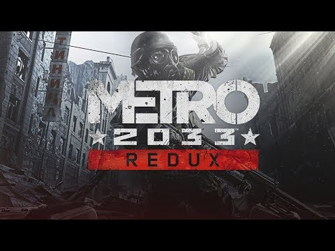 INTO THE MOUTH OF HELL | Metro 2033: Redux Ranger Difficulty Gameplay #1 [TWITCH VOD]