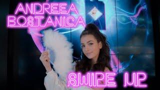 Смотреть клип Andreea Bostanica - Swipe Up