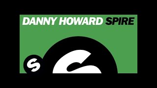 Danny Howard - Spire (Original Mix)