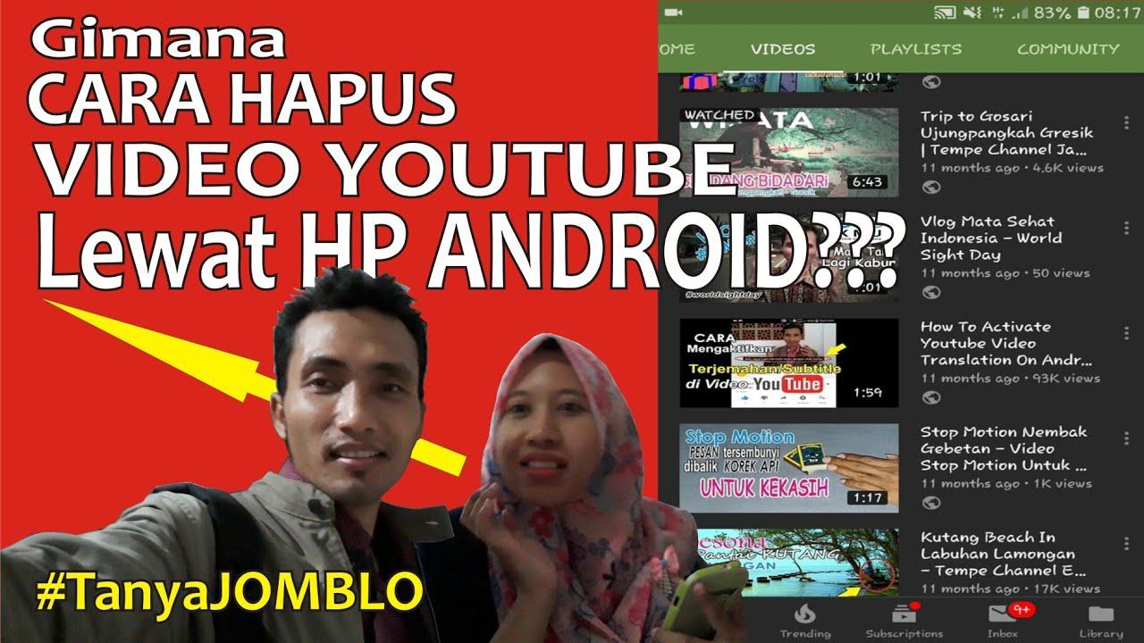 Cara Menghapus Video Youtube Sendiri Dihp Android Tempe Channel Youtube