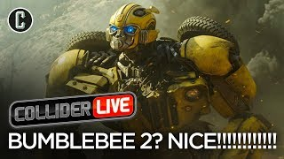 Bumblebee 2 Announced - Do We Need It - Collider Live #61