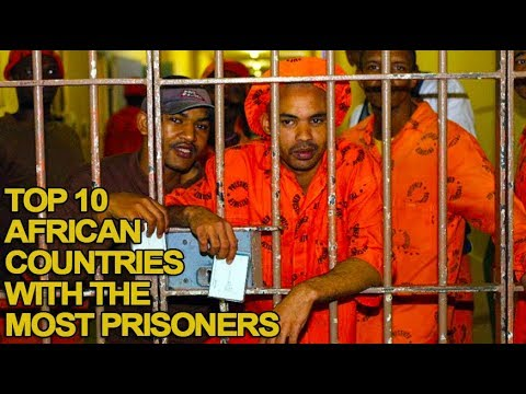 Top 10 African Countries That Have The Most Prisoners