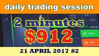 Binary Option Strategy 2017 IQ Option 2 Minutes Trading $912 Easy Profit